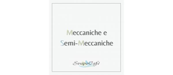 Meccaniche e Semi Meccaniche